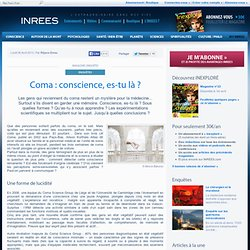 8/04/13 Coma : conscience, es-tu là ?