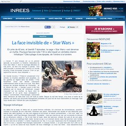 La face invisible de « Star Wars »
