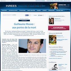 14/08/11 Guillaume MUSSO : aux portes de la mort
