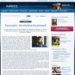12/01/12 Steve jobs : Be intuitive be yourself