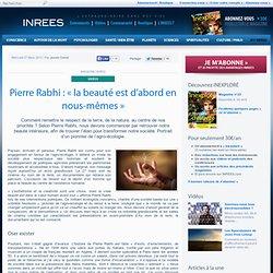 Pierre Rabhi : « la beauté est d'abord en nous-mêmes »
