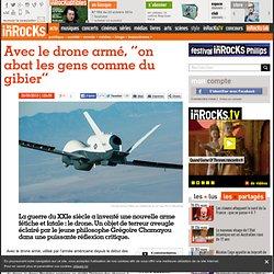 """Avec le drone armé, """"on abat les gens comme du gibier"""""""