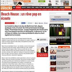 Beach House - Beach House : un rêve pop en écoute : LesInrocks.c