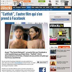 """""""Catfish"""", l'autre film qui s'en prend à Facebook"""