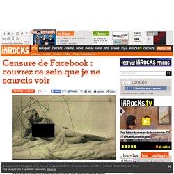 Censure de Facebook : couvrez ce sein que je ne saurais voir