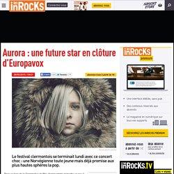 Aurora : une future star en clôture d'Europavox