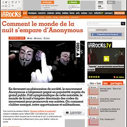 Comment le monde de la nuit s'empare d'Anonymous