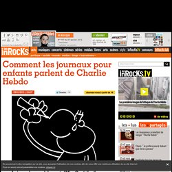 Comment les journaux pour enfants parlent de Charlie Hebdo