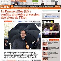 La France pillée (2/5) : conflits d'intérêts et cession des biens de l'Etat