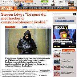"Steven Lévy : ""Le sens du mot hacker a considérablement évolué"""