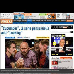 """Cucumber"", la série pansexuelle anti-""Looking"""
