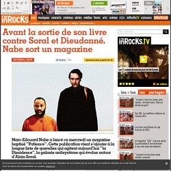 Avant la sortie de son livre contre Soral et Dieudonné, Nabe sort un magazine