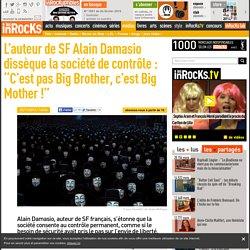 """L'auteur de SF Alain Damasio dissèque la société de contrôle : """"C'est pas Big Brother, c'est Big Mother !"""""""