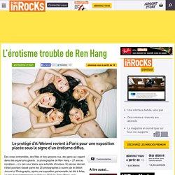 L'érotisme trouble de Ren Hang