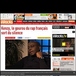 Kenzy, le gourou du rap français sort du silence