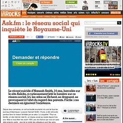 Ask.fm : le réseau social qui inquiète