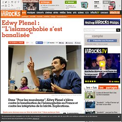 "Edwy Plenel : ""L'islamophobie s'est banalisée"""