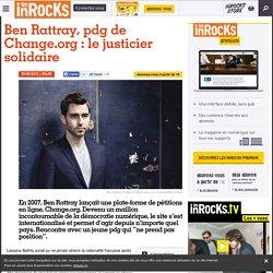 Ben Rattray, pdg de Change.org : le justicier solidaire