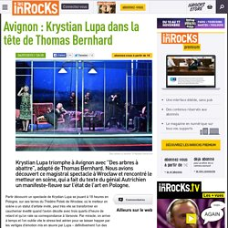 Avignon : Krystian Lupa dans la tête de Thomas Bernhard