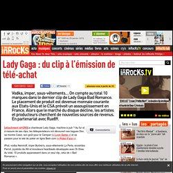 Lady Gaga : du clip à l'émission de télé-achat