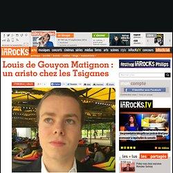 Louis de Gouyon Matignon : un aristo chez les Tsiganes