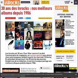 30 ans des Inrocks : nos meilleurs albums depuis 1986