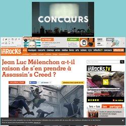 Jean Luc Mélenchon a-t-il raison de s'en prendre à Assassin's Creed ?