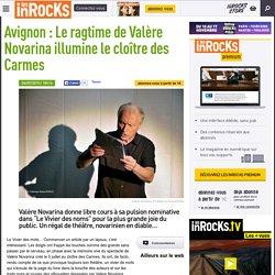 Avignon : Le ragtime de Valère Novarina illumine le cloître des Carmes