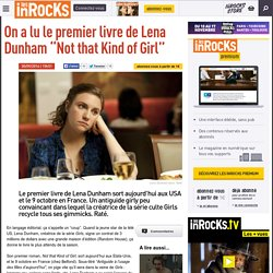 "On a lu le premier livre de Lena Dunham ""Not that Kind of Girl"""