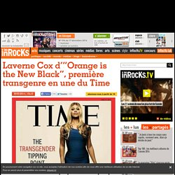 "Laverne Cox d'""Orange is the New Black"", première transgenre en une du Time"