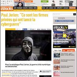 """Paul Jorion: """"Ce sont les firmes privées qui ont lancé la cyberguerre"""""""