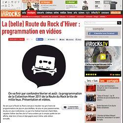 La (belle) Route du Rock d'Hiver : programmation en vidéos