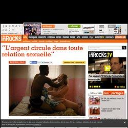 """""""L'argent circule dans toute relation sexuelle"""""""