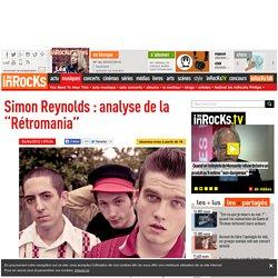 """Simon Reynolds : analyse de la """"Rétromania"""""""