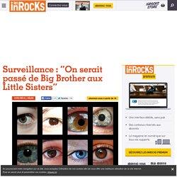 """Surveillance : """"On serait passé de Big Brother aux Little Sisters"""""""