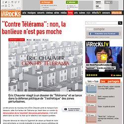 """""""Contre Télérama"""": non, la banlieue n'est pas moche"""