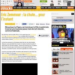Eric Zemmour : la chute… pour l'instant : LesInrocks.com