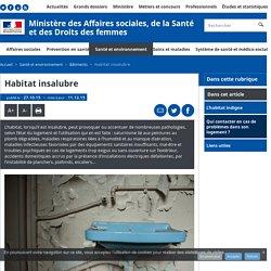 Habitat insalubre - Bâtiments - Ministère des Affaires sociales, de la Santé et des Droits des femmes