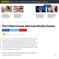 The 5 Most Insane Alternate Reality Games