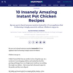 10 Insanely Amazing Instant Pot Chicken Recipes