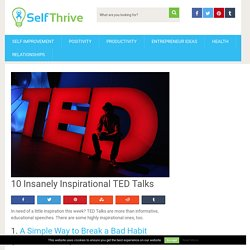 10 Insanely Inspirational TED Talks - Self Thrive