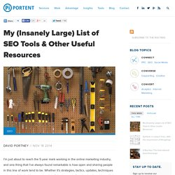 My (Insanely Large) List of SEO Tools & Other Useful Resources