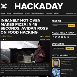 Insanely Hot Oven Makes Pizza in 45 Seconds: Avidan Ross on Food Hacking