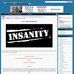 Insanity Workout 60 dias + Hip Hop Abs [HdRip] [Ingles] [OnLine]