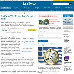La CMA-CGM, l'insatiable géant des mers