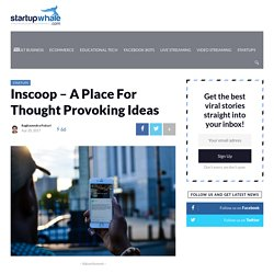 Inscoop - A Place For Thought Provoking Ideas