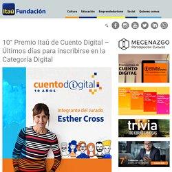 10° Premio Itaú de Cuento Digital – Últimos días para inscribirse en la Categoría Digital