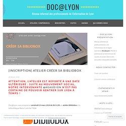 [Inscription] Atelier Créer sa BiblioBox – Doc@Lyon