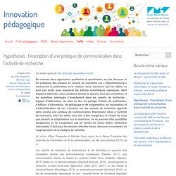 Hypotheses : l'inscription d'une pratique de communication dans l'activité de recherche