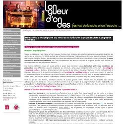 Modalités d'inscription au Prix de la création documentaire Longueur d'ondes - Longueur d'ondes - festival de la radio et de l'écoute à Brest